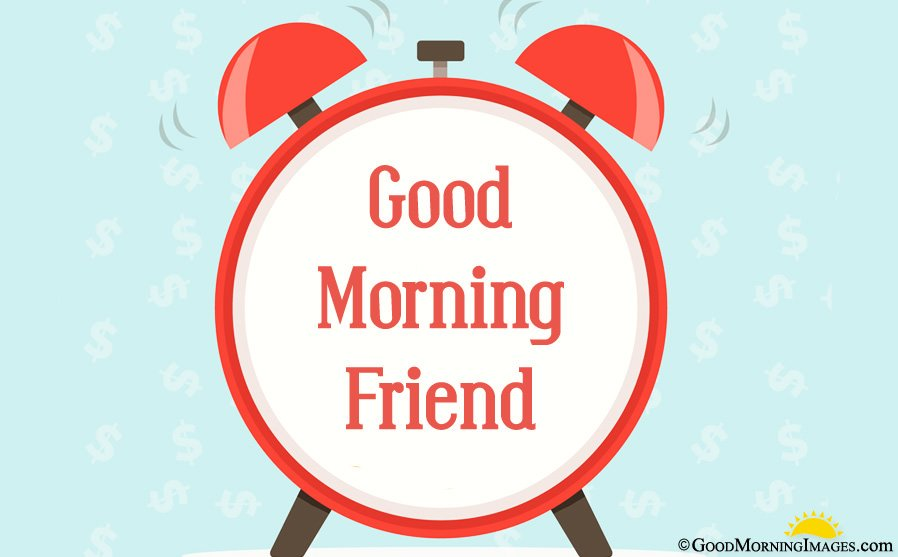 Good Morning Friend Greeting Picture