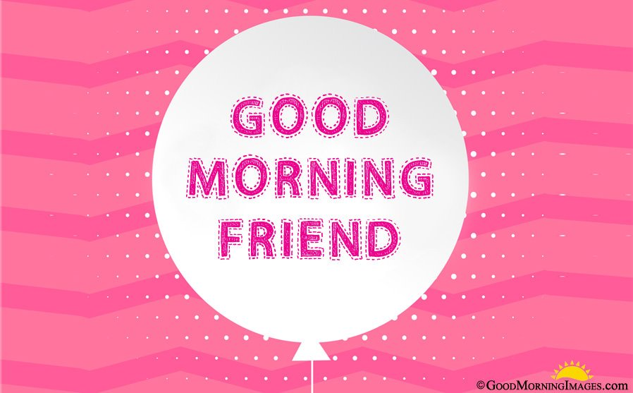 Good Morning Wishes Image For Friends