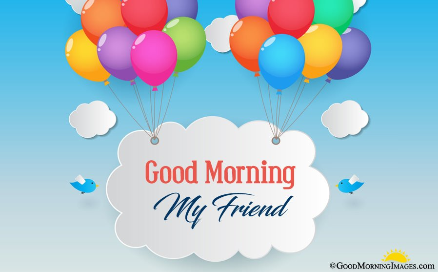 Hd Good Morning My Friend Wallpaper