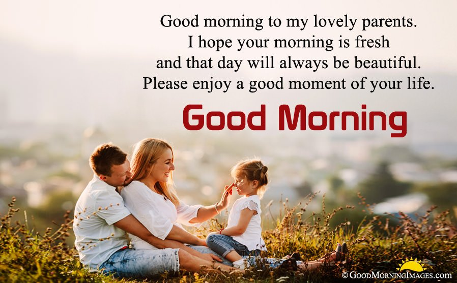 Lovely Good Morning Message For Parents With HD Picture