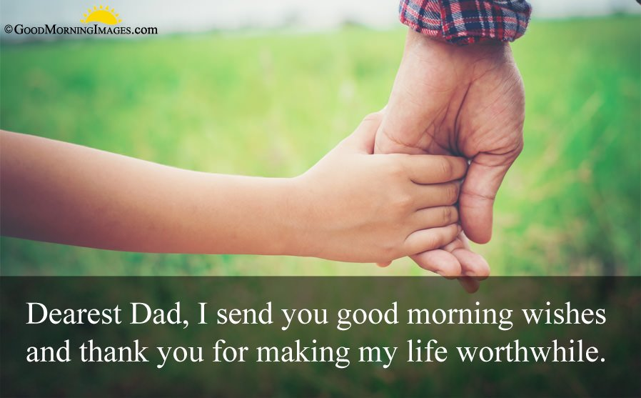 Thank You Good Morning Message For Dad With Sweet Holding Fathers Hand Image