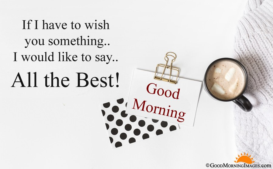 All The Best Good Morning Greeting Wishes With HD Wallpaper