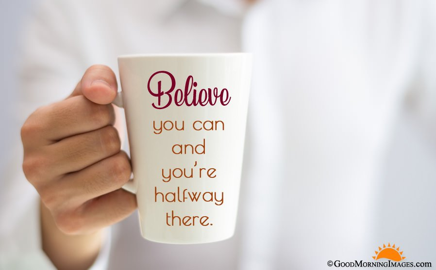Believe Good Morning Coffee Mug Quote With HD Wallpaper