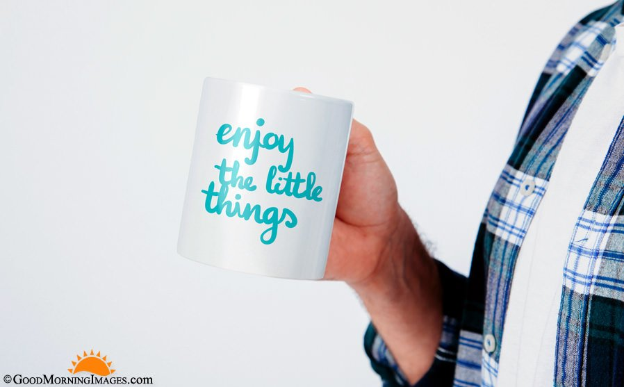 Enjoy The Little Things Good Morning Coffee Mug Quote