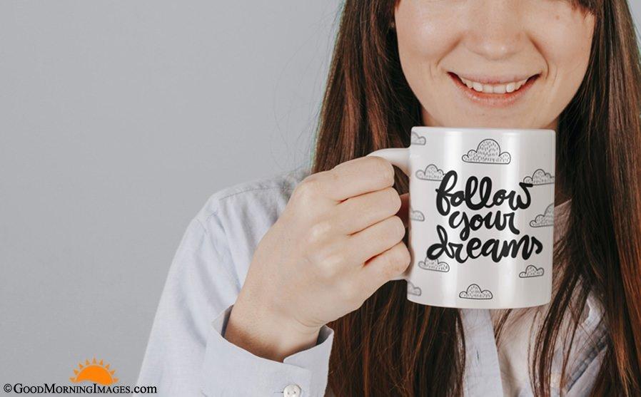 Follow Your Dreams Coffee Mug Quote HD Wallpaper