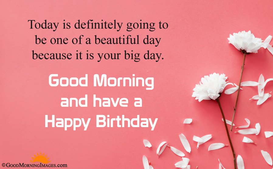 Good Morning And Have a Happy Birthday Wishes With HD Wallpaper