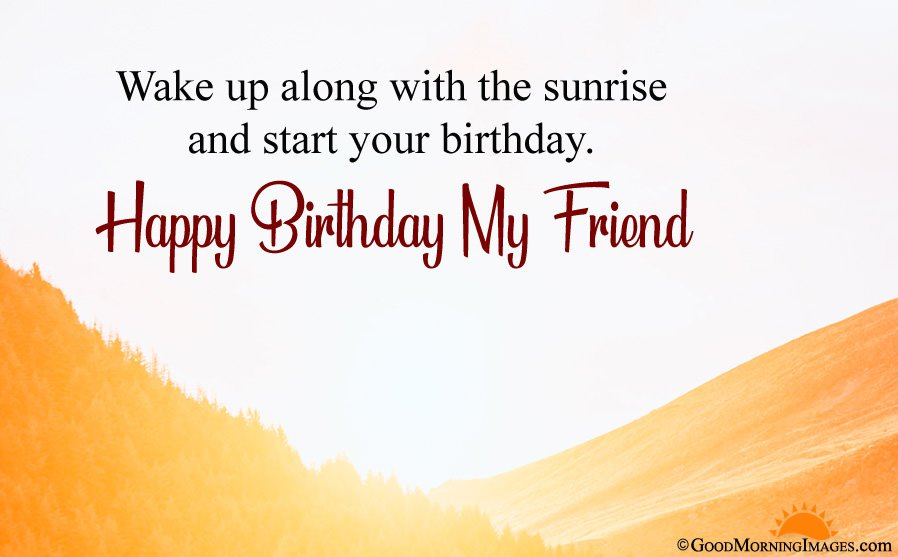 Good Morning Birthday Wishes For Friend With HD Wallpaper