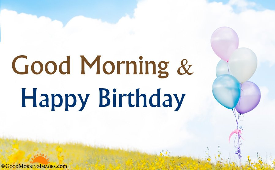 Good Morning & Happy Birthday Greeting Wallpaper