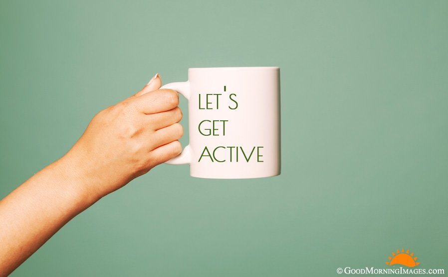 Lets Get Active Morning Coffee Mug Quote With HD Background