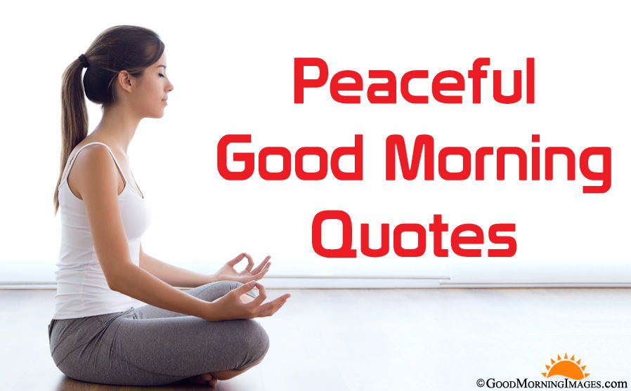 Peaceful Good Morning Quote