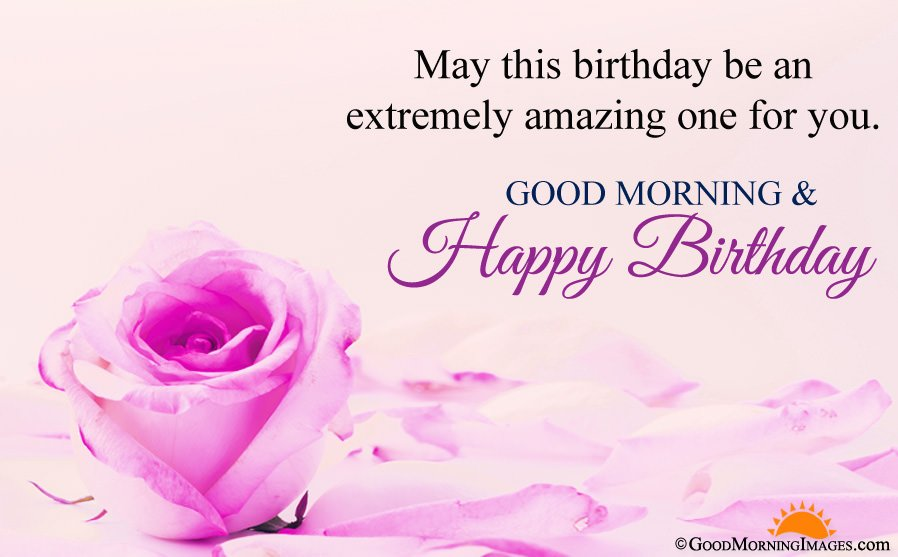 Romantic Morning Birthday Wishes With HD Picture