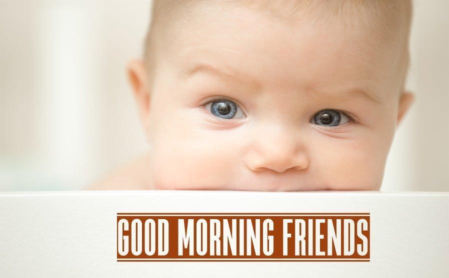 Good Morning Friends with Little Baby