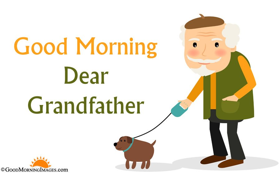 Good Morning Dear Grand Father