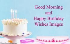 Good Morning Happy Birthday Wishes Images