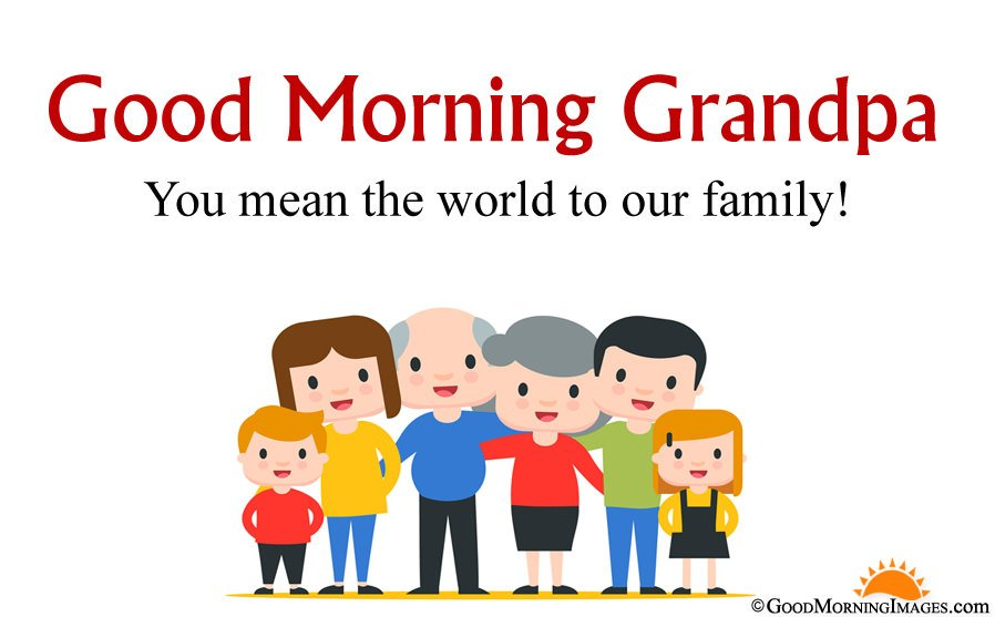 Good Morning Images for Grandpa from Grand Children