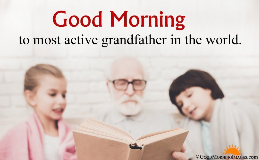 Good Morning Status for Grand Father