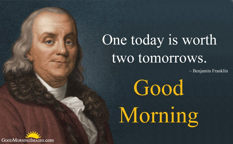 Benjamin Franklin Inspirational Thoughts for Today