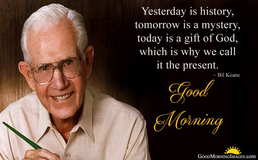 Bill Keane Motivational Quotes for Today, Present Morning