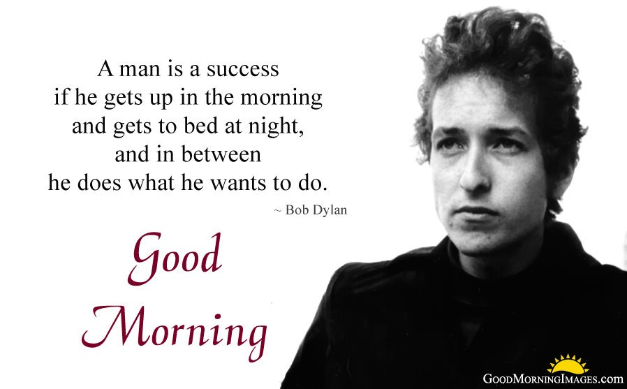Bob Dylan Quotes about Morning