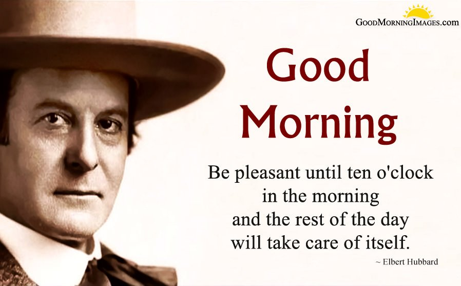 Elbert Hubbard Morning Quotes