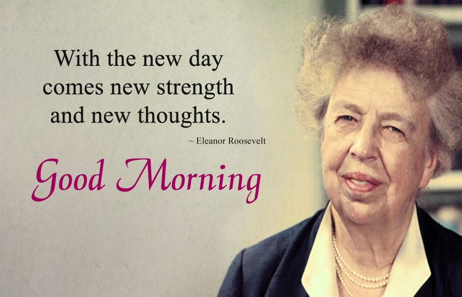 Eleanor Roosevelt Quotes for New Day, New Thoughts