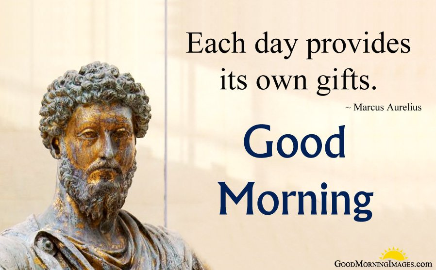 Famous Marcus Aurelius Morning Wishes