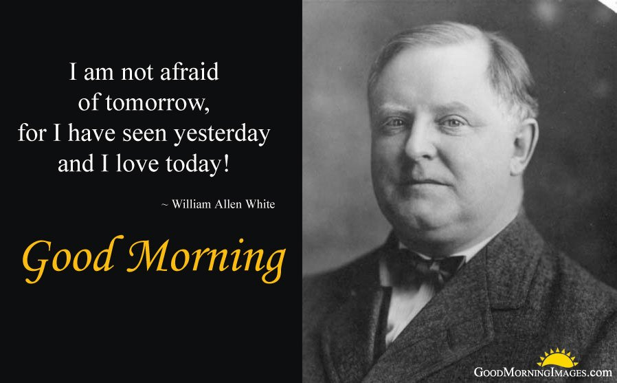 Famous Personality William Allen White Quotes for Good Morning
