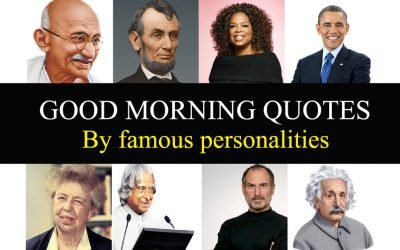 Inspirational Good Morning Quotes By Famous Personalities
