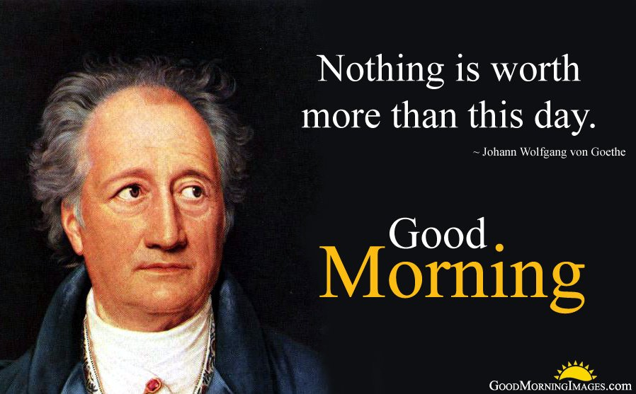 Johann Wolfgang Von Goethe Sayings for This Day