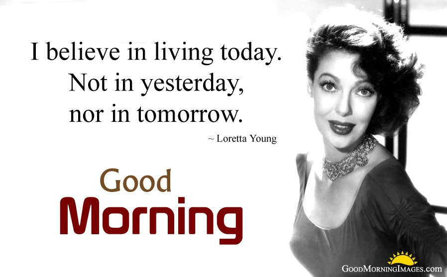 Loretta Young Living Today Quotes for Good Morning Wishes