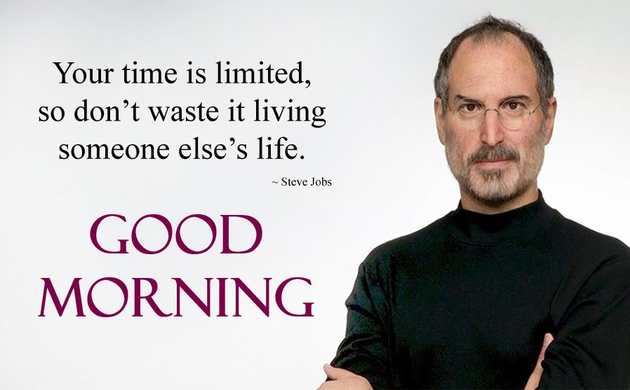 Steve Jobs Quotes about Time and Good Morning Wishes