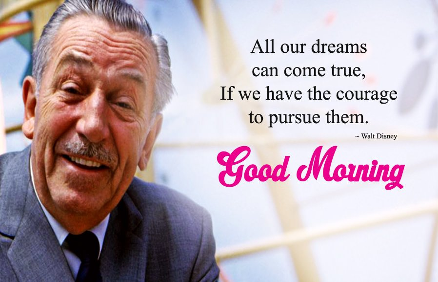 Walt Disney Famous Quotes with Morning Wishes