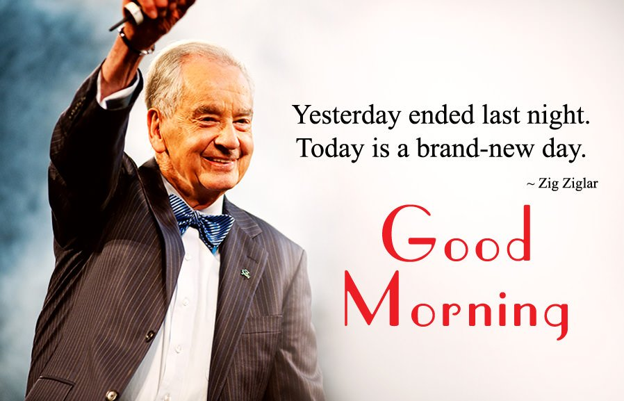 Zig Ziglar Quotes about Today Morning