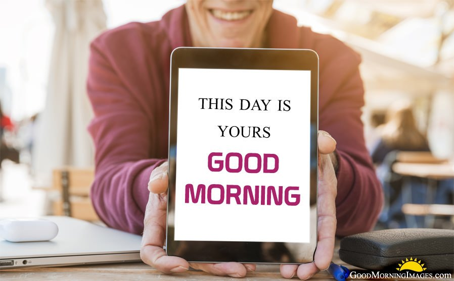 This Day is Yours Morning Status