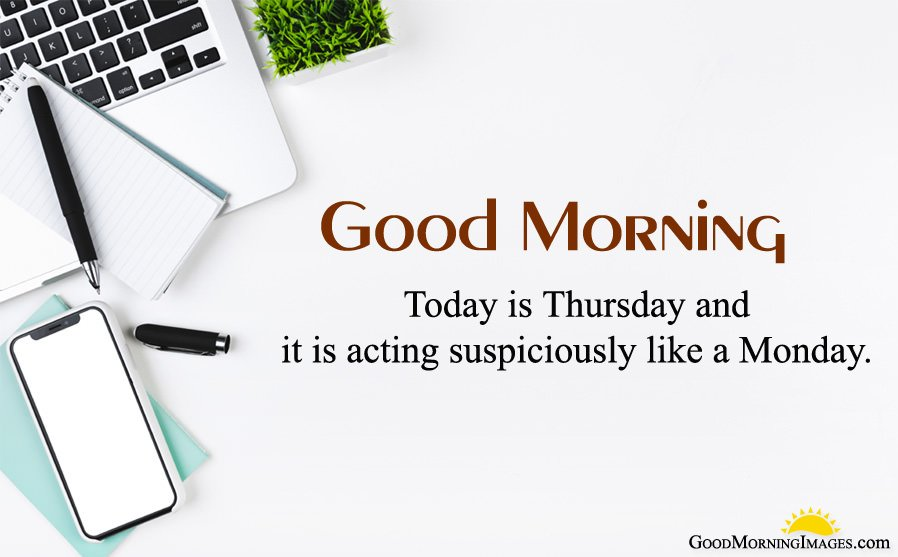 Today is Thursday Quotes