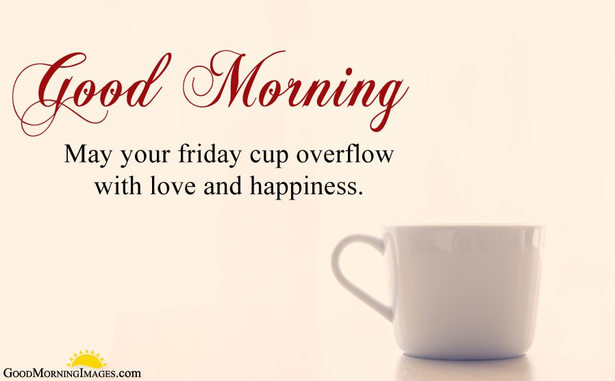 Friday Morning Love and Happiness Quotes