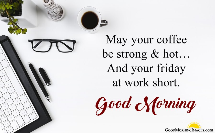 Friday Morning Quotes for Office Employee Work with Coffee