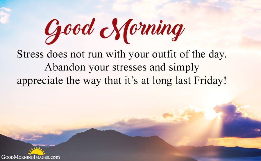 Stress Free Friday Quotes with Morning Wishes