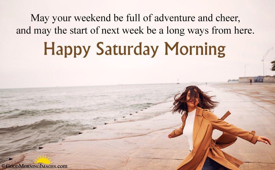 Adventures Saturday Weekend Quotes